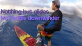 Nothing but Glides- No Paddle SUP downwinder