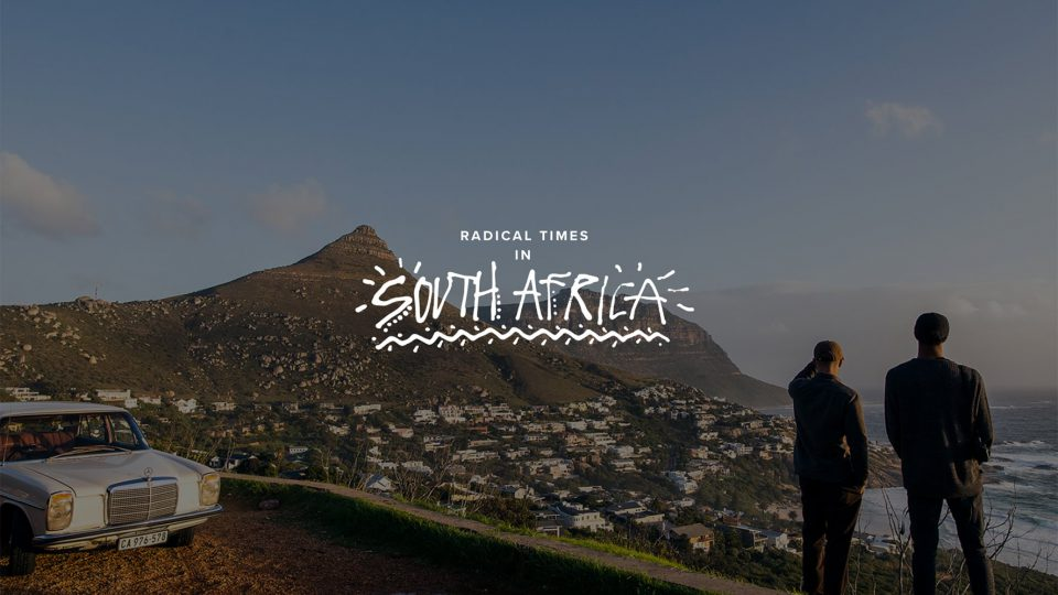 Radical Times in South Africa