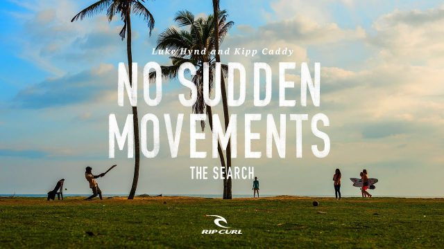 No Sudden Movements | #TheSearch by Rip Curl