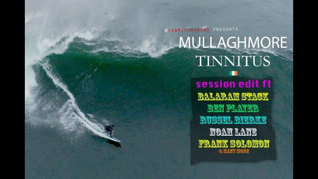 Mullaghmore Tinnitus – Big wave session goes down at Mullaghmore.