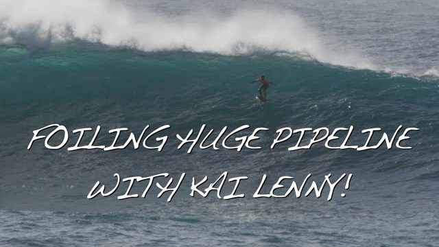 FOILING HUGE PIPELINE WITH KAI LENNY