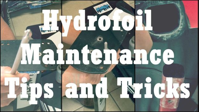 Hydrofoil Maintenance Tips & Tricks