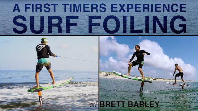 A FIRST TIMERS Experience SURF FOILING  |  Brett Barley