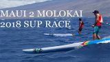 Maui 2 Molokai 2018, Downwind SUP Race